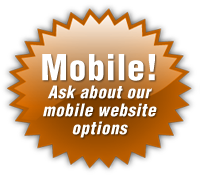 Mobile! Ask about our mobile website options